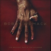 Bobby Womack: Bravest Man in the Universe [Bonus Tracks]