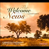 Welcome News: Choral Music of Carson Cooman / Cambridge Consonance
