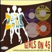 Various Artists: Girls on 45: A Collection of Girl Groups, Girlie Pop & Soulful Ladies 1963-1968
