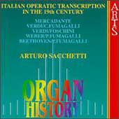 Organ History - Italian Operatic Transcription / Sacchetti