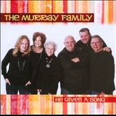 The Murray Family: He Gives a Song