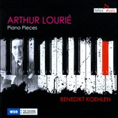 Arthur Lourie: Complete Piano Works / Benedikt Koehlen, piano