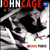 John Cage:  A Tribute / Joshua Pierce, piano & prepared piano; Robert White, tenor