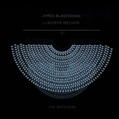 Lubomyr Melnyk/James Blackshaw: The Watchers [Digipak]