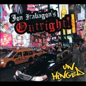 Jon Irabagon's Outright!: Un Hinged [Digipak]