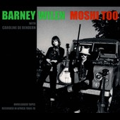 Caroline De Bendern/Barney Wilen: Moshi Too: Unreleased Tapes Recorded in Africa 1969-1970 [Digipak]
