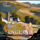 Spirit of England - A Musical Landscape / Elgar, Coates, Handel, Holst, Perry et al.