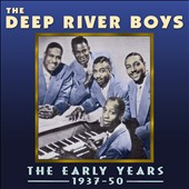 Deep River Boys: The Early Years 1937-50 *