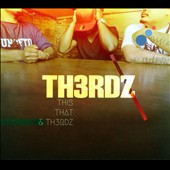 Th3rdz: This, That & Th3rdz [Digipak]
