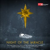 Samual Loboda:: Night of the Miracle / US Army Chorus and Orchestra