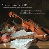Time Stands Still: Elizabethan & Jacobean Songs and Keyboard Music / Simon Ponsford, countertenor; David Ponsford, virginals, organ