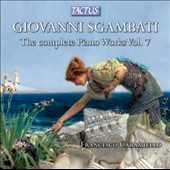 Giovanni Sgambatti (1841-1914): The Complete Piano Works, Vol. 7 / Francesco Caramiello, piano
