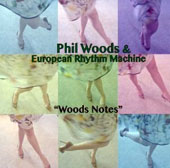 Phil Woods: Woods Notes