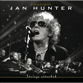 Ian Hunter: Strings Attached: A Very Special Night with Ian Hunter