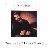 Fred Hersch: Evanessence: Tribute to Bill Evans