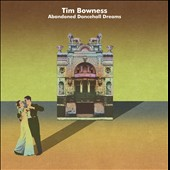 Tim Bowness: Abandoned Dancehall Dreams
