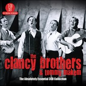 The Clancy Brothers/The Clancy Brothers & Tommy Makem/Tommy Makem: The Absolutely Essential 3CD Collection