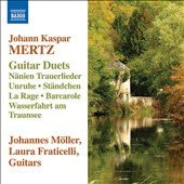 Johann Kaspar Mertz (1806-1856): Guitar Duets incl. The Rage; Boat Trip on the Traunsee; Serenade; Going to Vespers et al. / Johannes Moller, guitar; Laura Fraticelli, terz guitar