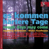 Dieter Kaufmann (b.1941): Rough Days May Come / Elisabeth Sykora, soprano; Elena Denisova, violin