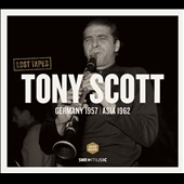 Tony Scott (Jazz): Lost Tapes: Germany 1957 [Digipak]