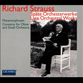 Richard Strauss: Late orchestral works - Metamorphosen; Concerto for Oboe & Small Orchestra / Stefan Schilli, oboe