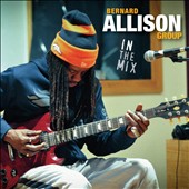 Bernard Allison: In The Mix