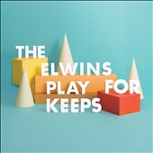 The Elwins: Play for Keeps [2/24] *