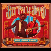 Frank Bey & Anthony Paule Band: Not Goin' Away [Digipak]