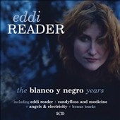 Eddi Reader: The Blanco y Negro Years *