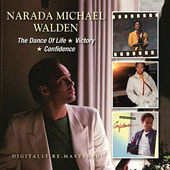 Narada Michael Walden: The  Dance of Life/Victory/Confidence