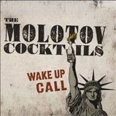 The Molotov Cocktails: Wake Up Call