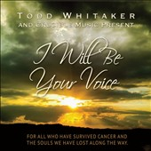 Todd Whitaker: I Will Be Your Voice
