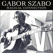 Gabor Szabo: Magical Connection