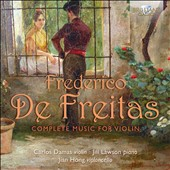 Frederico de Freitas (1902-1980): Complete Chamber Music with Violin / Carlos Damas, violin; Jill Lawson, piano; Jian Hong, cello