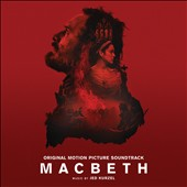 Macbeth [Original Motion Picture Soundtrack] / Music by Jed Kurzel