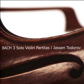 J.S. Bach: Partita No. 1 in B minor; Partita No. 2 in D minor; Partita No. 3 in E major / Jassen Todorov, violin
