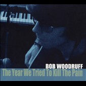 Bob Woodruff: The  Year We Tried to Kill the Pain [Digipak]