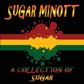 Sugar Minott: A  Collection of Sugar [7/1] *