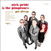 Nick Pride & the Pimptones: Go Deep