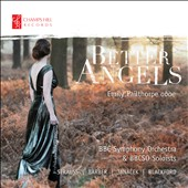 Better Angels - Works for Oboe by Richard Strauss, Samuel Barber (1910-1981), Richard Blackford (b.1954), and LeoÜ Janácek / Emily Pailthorpe, Oboe; Martyn Brabbins, BBC SO
