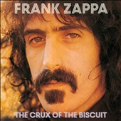 Frank Zappa: The  Crux of the Biscuit *