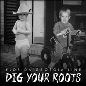 Florida Georgia Line: Dig Your Roots [8/26] *