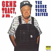 Gene Tracy: The Drunk Truck Driver