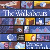 The Walkabouts: Drunken Soundtracks