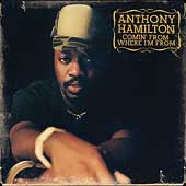 Anthony Hamilton: Comin' from Where I'm From
