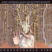 Deep Listening Band: Unquenchable Fire