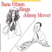 Banu Gibson: Banu Gibson Sings Johnny Mercer
