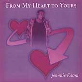 Johnnie Eason: From My Heart to Yours *