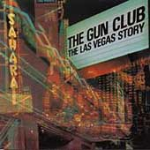 The Gun Club: The Las Vegas Story [Remaster]