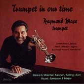 Trumpet in Our Time / Raymond Mase